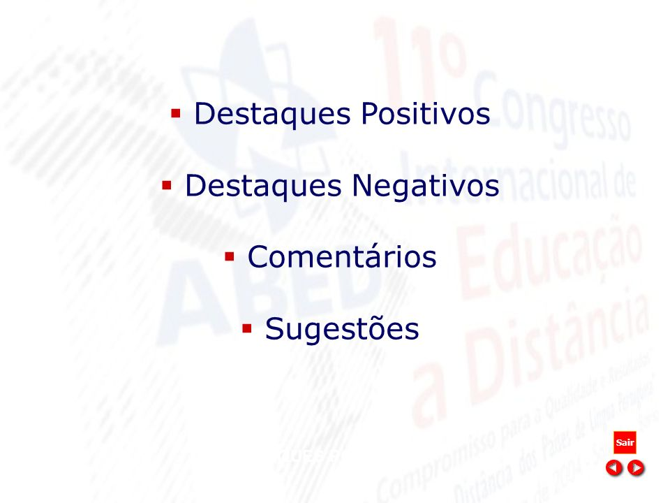 Destaques Positivos Destaques Negativos Comentários Sugestões