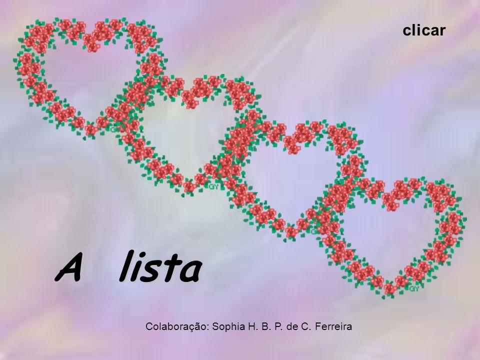 clicar A lista Colaboração: Sophia H. B. P. de C. Ferreira