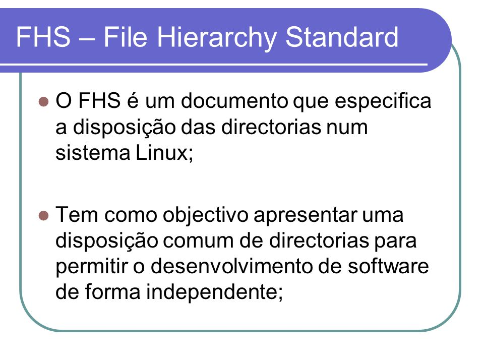 FHS – File Hierarchy Standard