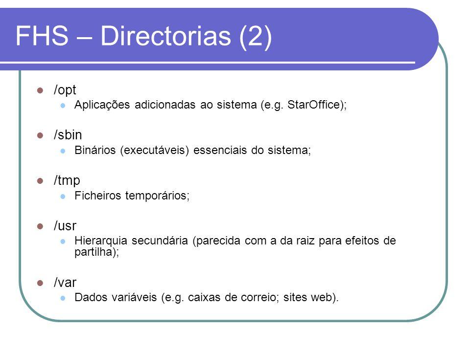 FHS – Directorias (2) /opt /sbin /tmp /usr /var