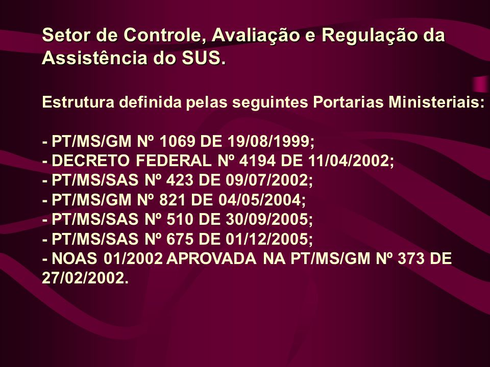 Setor de Controle, Avaliação e Regulação da Assistência do SUS.