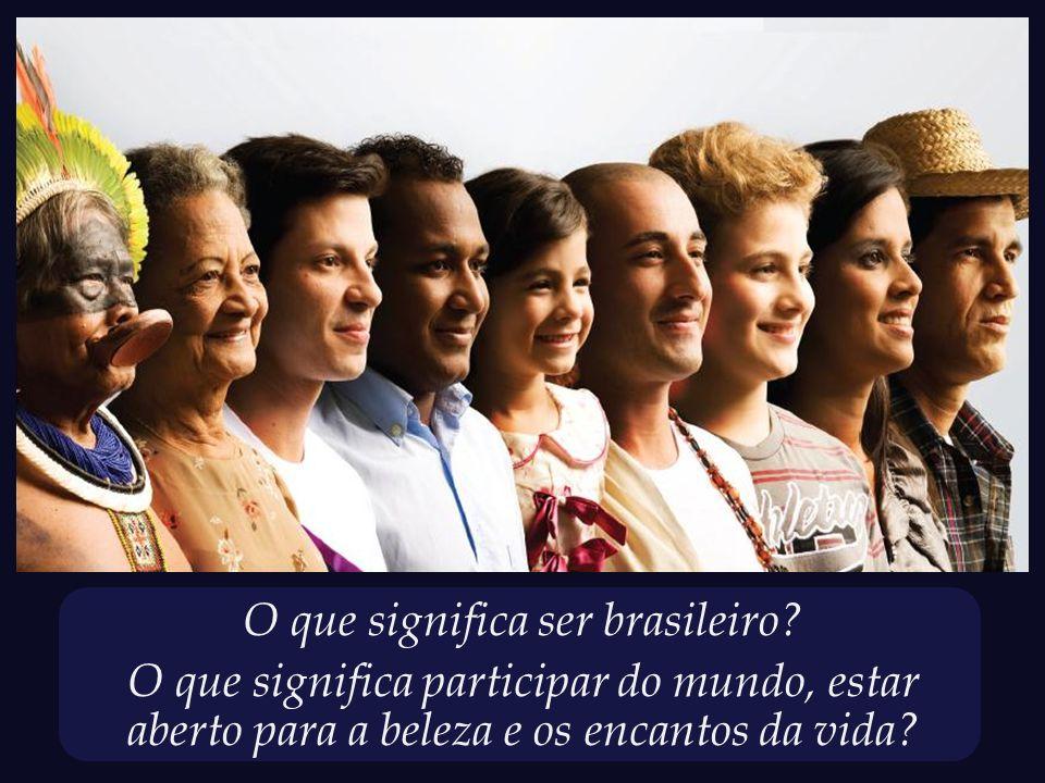 O que significa ser brasileiro