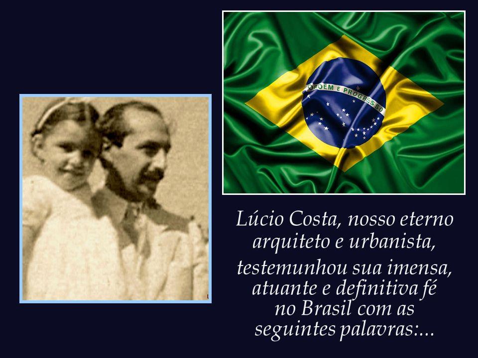 Lúcio Costa, nosso eterno arquiteto e urbanista,