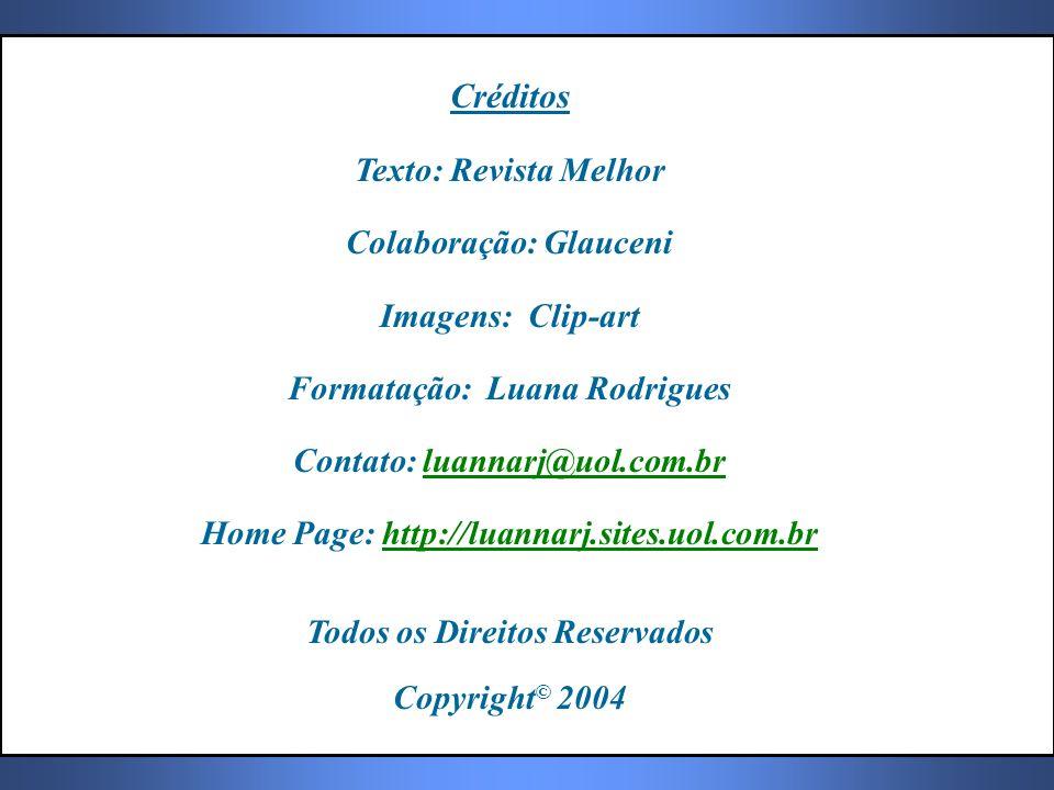 Créditos Texto: Revista Melhor Colaboração: Glauceni Imagens: Clip-art