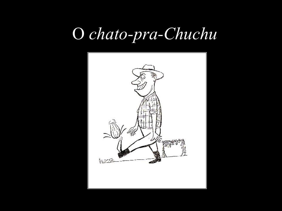 O chato-pra-Chuchu