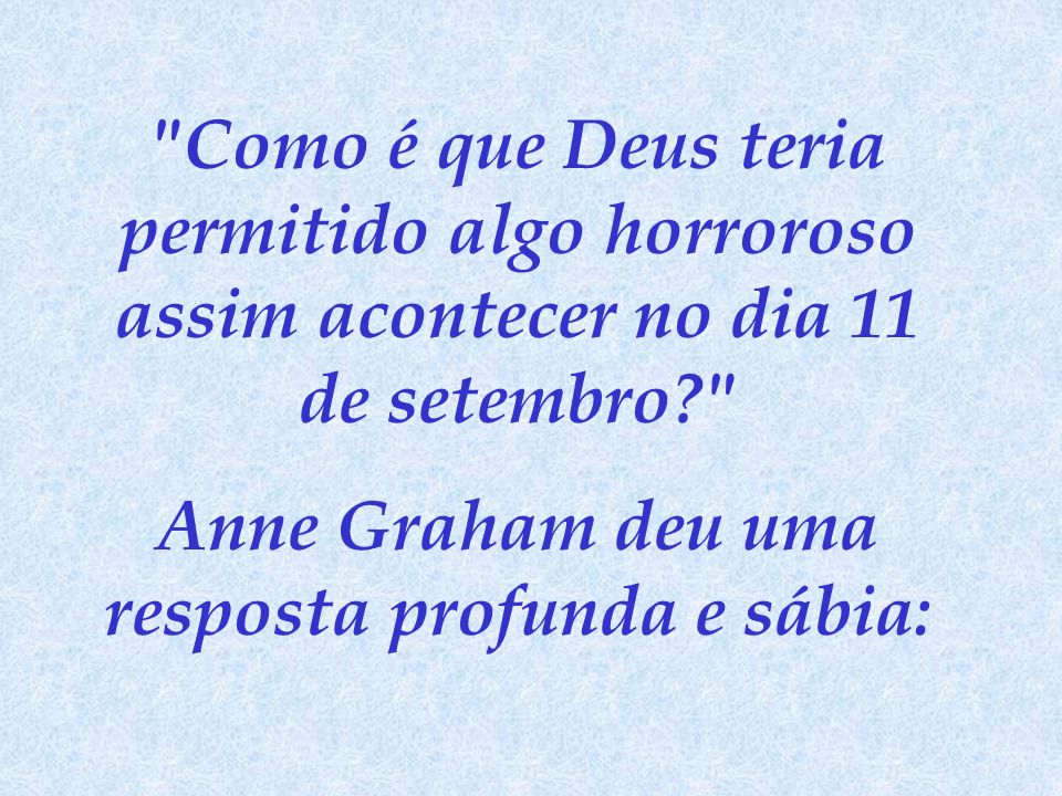 Anne Graham deu uma resposta profunda e sábia: