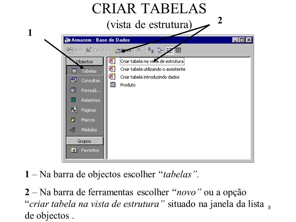 CRIAR TABELAS (vista de estrutura)