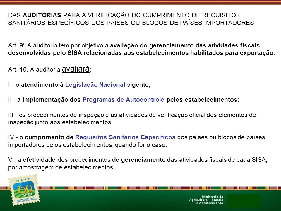 DAS AUDITORIAS PARA A VERIFICAÇÃO DO CUMPRIMENTO DE REQUISITOS SANITÁRIOS ESPECÍFICOS DOS PAÍSES OU BLOCOS DE PAÍSES IMPORTADORES Art.