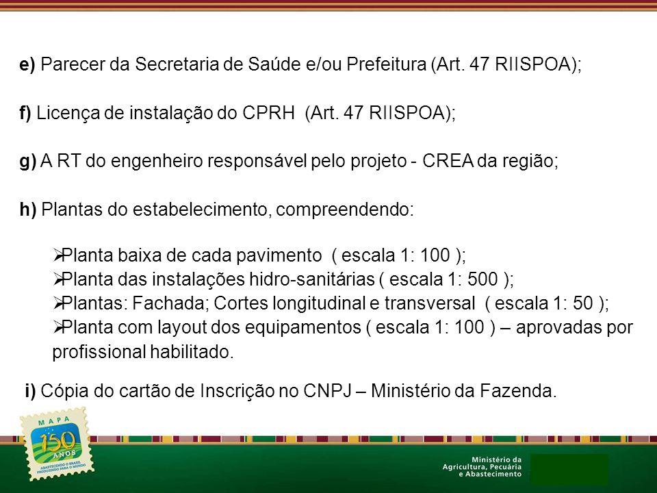 e) Parecer da Secretaria de Saúde e/ou Prefeitura (Art. 47 RIISPOA);