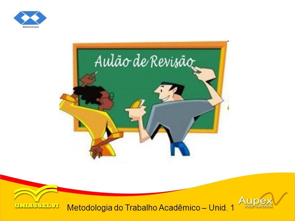 Metodologia do Trabalho Acadêmico – Unid. 1
