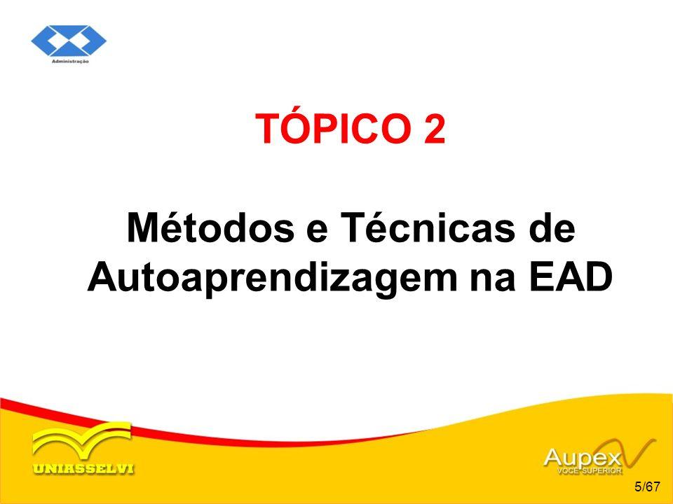 TÓPICO 2 Métodos e Técnicas de Autoaprendizagem na EAD