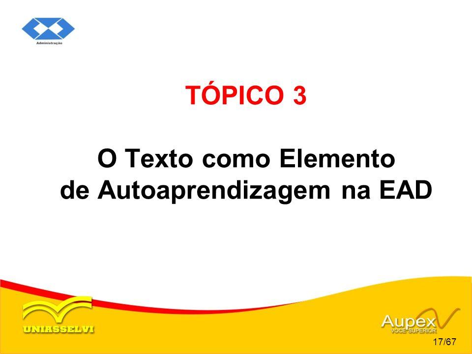 TÓPICO 3 O Texto como Elemento de Autoaprendizagem na EAD
