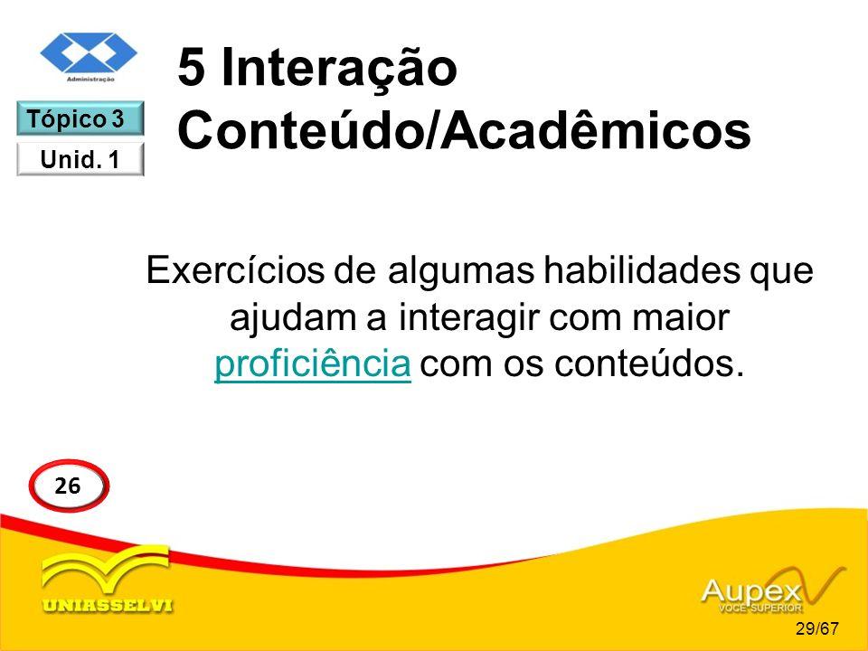 5 Interação Conteúdo/Acadêmicos