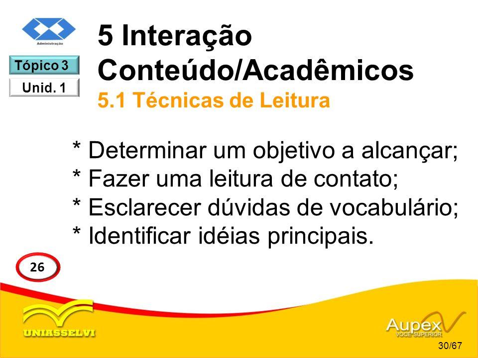 5 Interação Conteúdo/Acadêmicos 5.1 Técnicas de Leitura