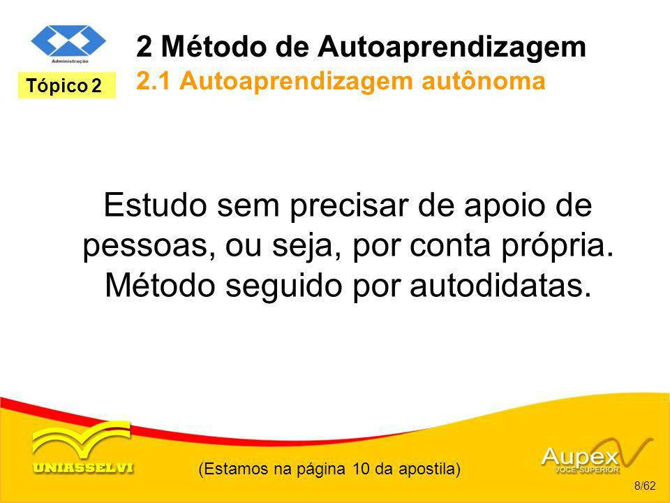 2 Método de Autoaprendizagem 2.1 Autoaprendizagem autônoma