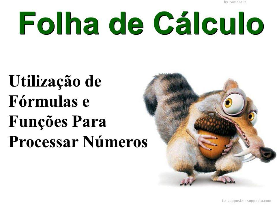 Folha de Cálculo Utilização de Fórmulas e