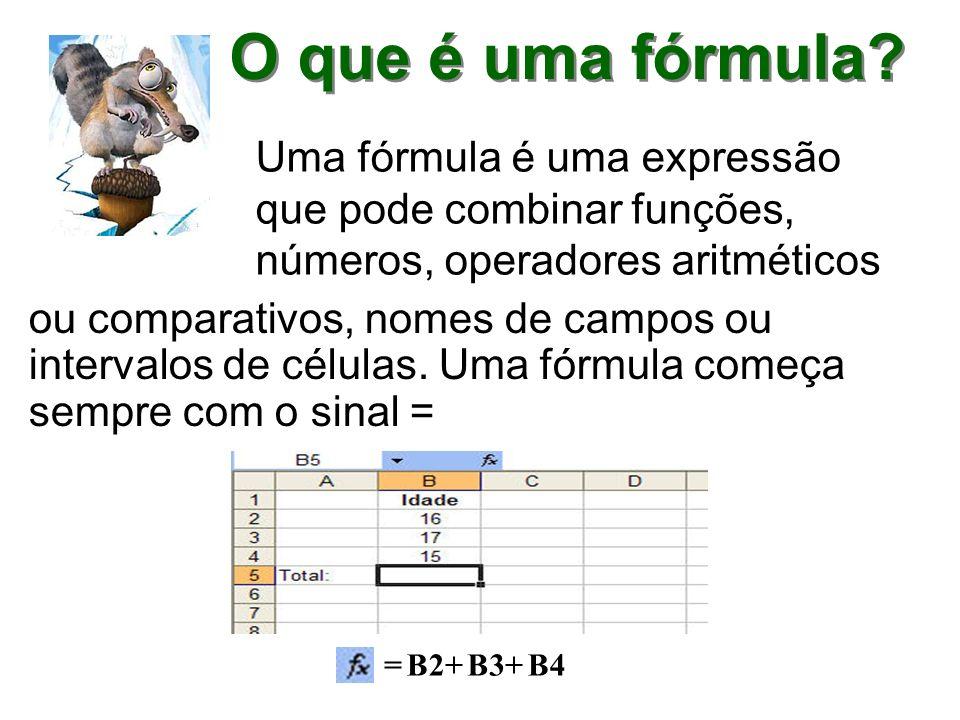 O que é uma fórmula Uma fórmula é uma expressão que pode combinar funções, números, operadores aritméticos.