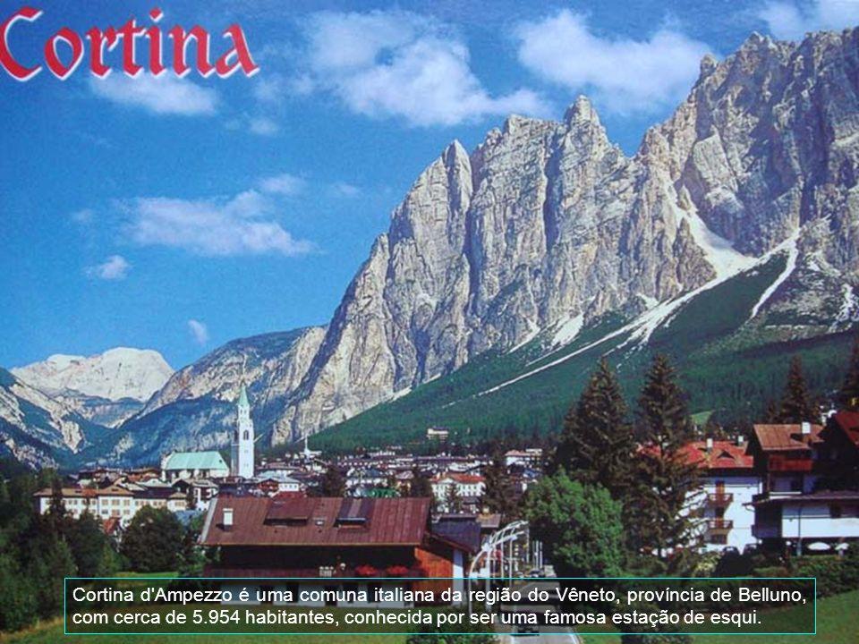 Cortina d Ampezzo é uma comuna italiana da região do Vêneto, província de Belluno, com cerca de 5.954 habitantes, conhecida por ser uma famosa estação de esqui.