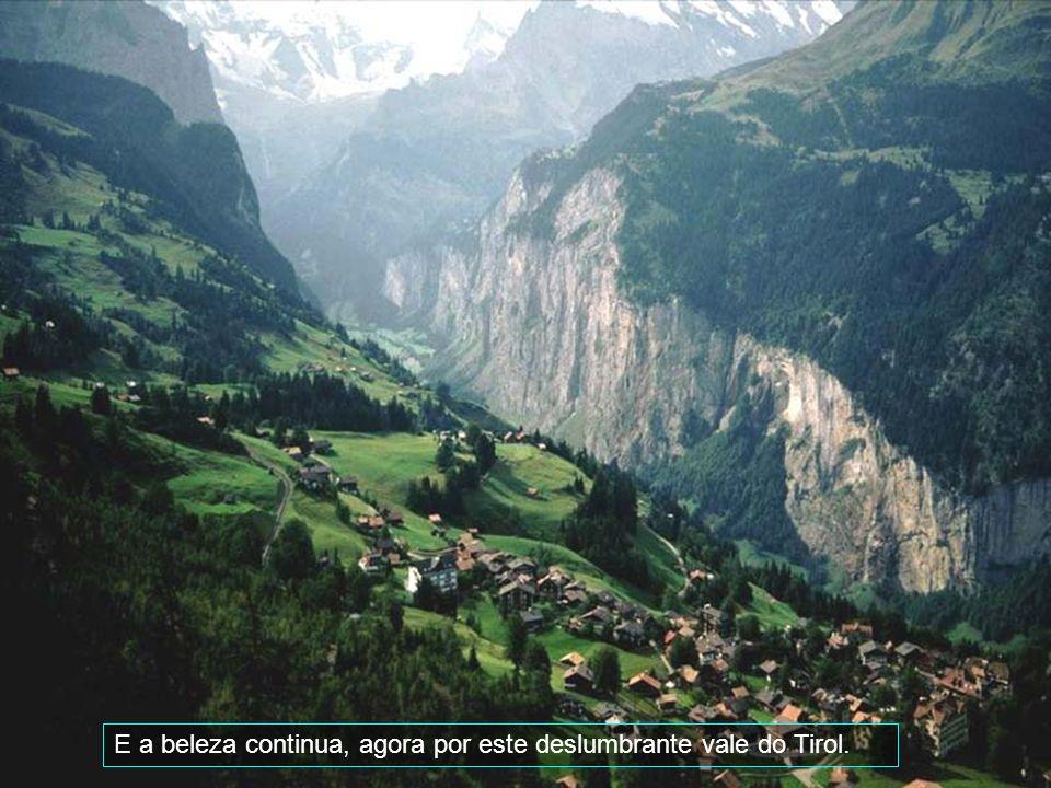E a beleza continua, agora por este deslumbrante vale do Tirol.