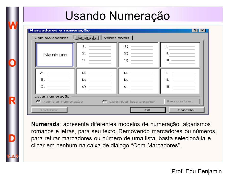 Usando Numeração Numerada: apresenta diferentes modelos de numeração, algarismos.
