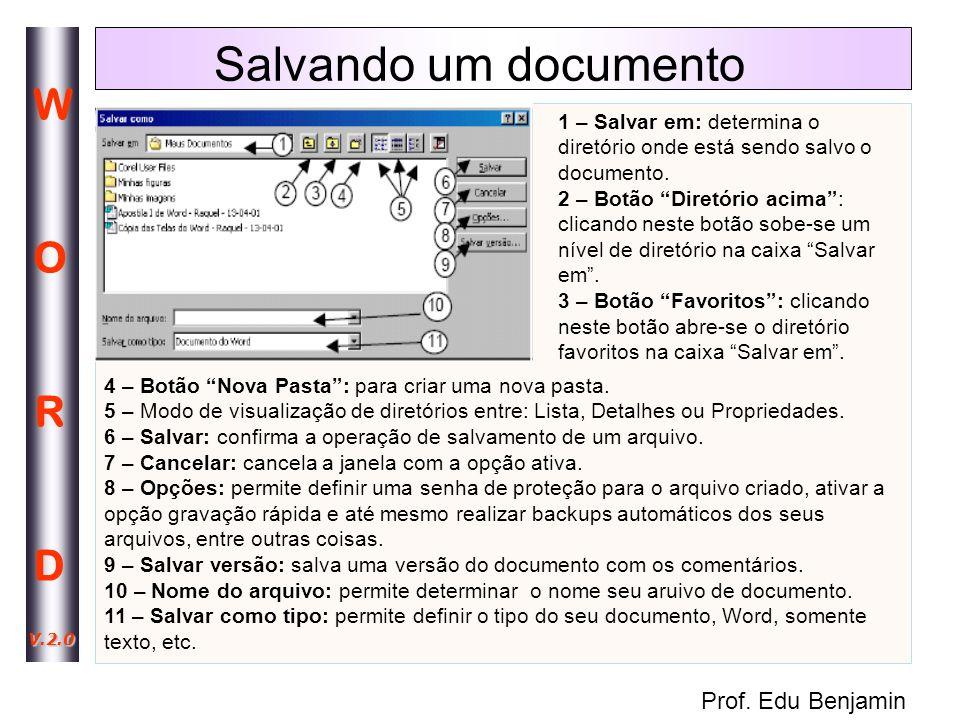 Salvando um documento 1 – Salvar em: determina o diretório onde está sendo salvo o documento.
