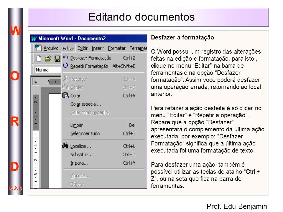 Editando documentos Desfazer a formatação