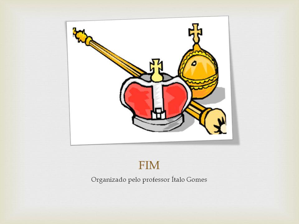 Organizado pelo professor Ítalo Gomes