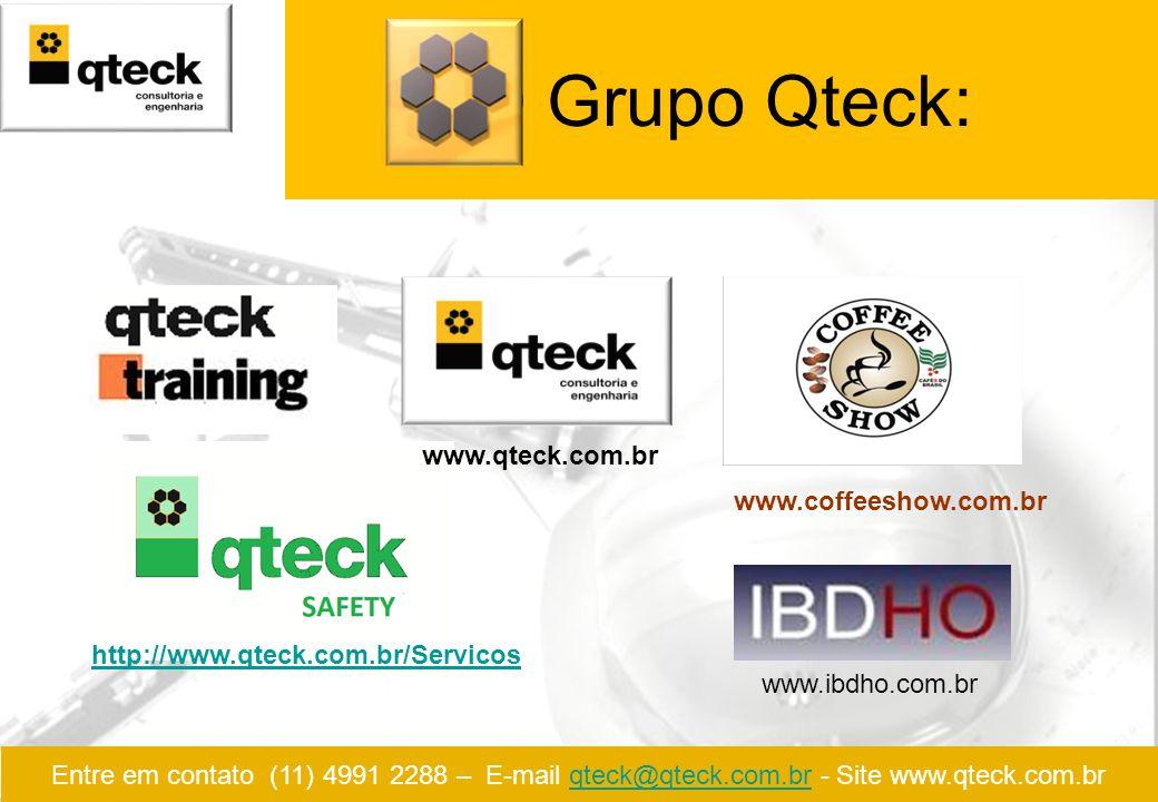 O Grupo Qteck: www.qteck.com.br www.coffeeshow.com.br