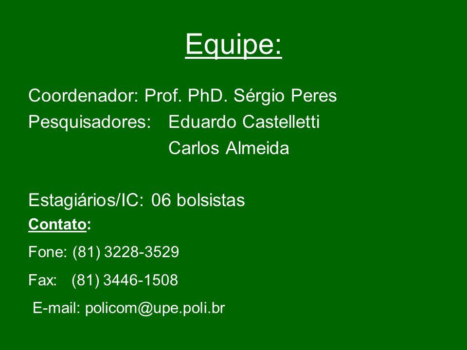 Equipe: Coordenador: Prof. PhD. Sérgio Peres