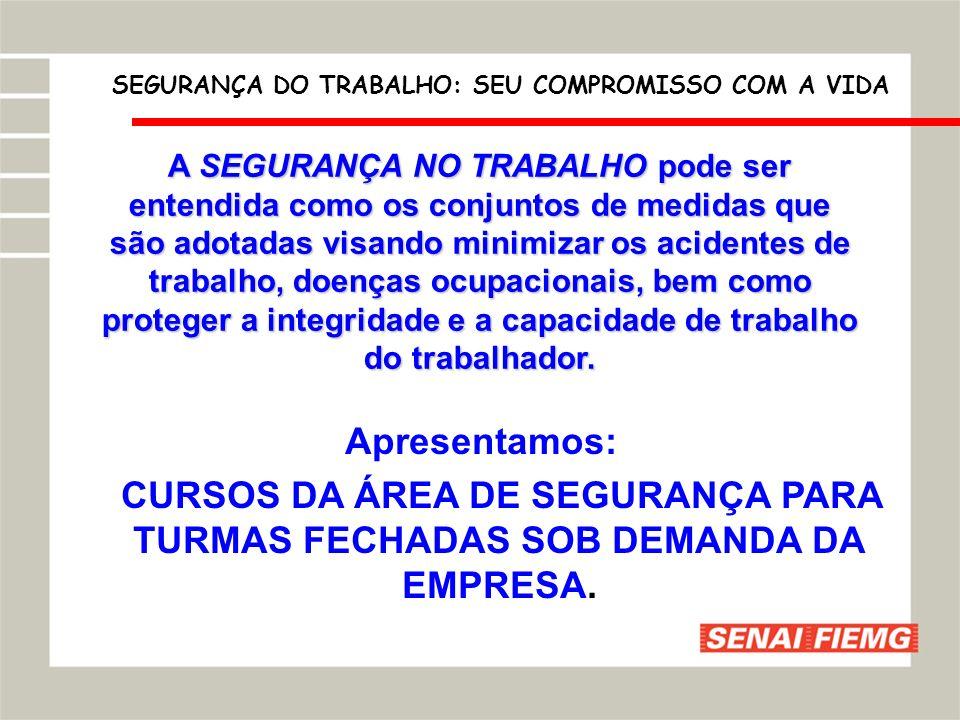 SEGURANÇA DO TRABALHO: SEU COMPROMISSO COM A VIDA