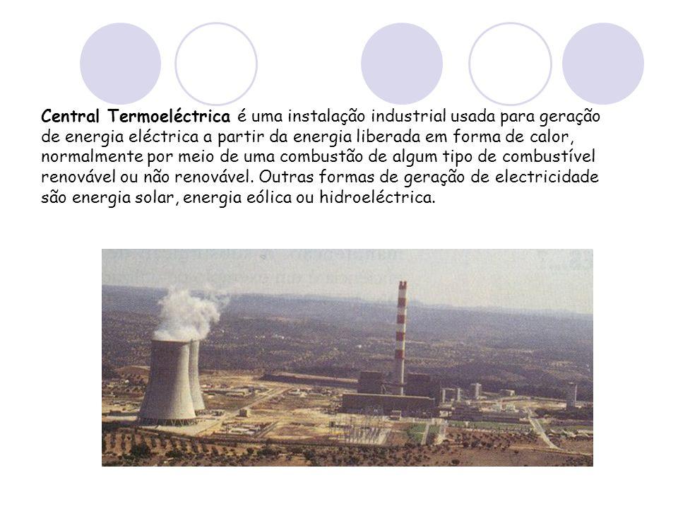 Central Termoeléctrica é uma instalação industrial usada para geração de energia eléctrica a partir da energia liberada em forma de calor, normalmente por meio de uma combustão de algum tipo de combustível renovável ou não renovável.