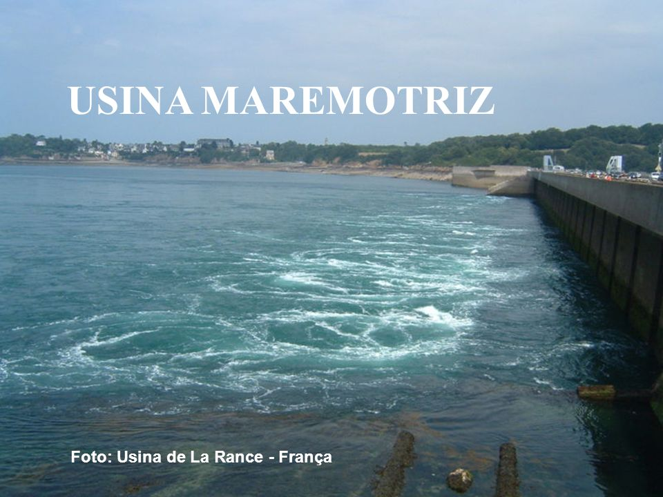 USINA MAREMOTRIZ Foto: Usina de La Rance - França