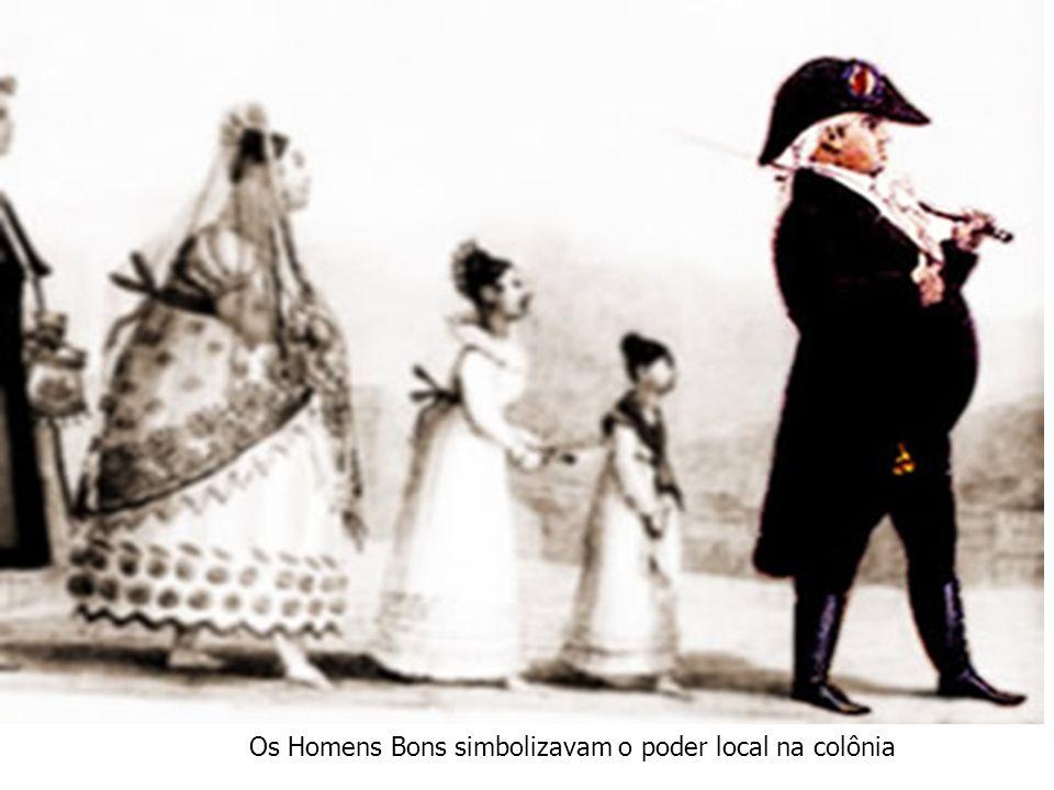 Os Homens Bons simbolizavam o poder local na colônia