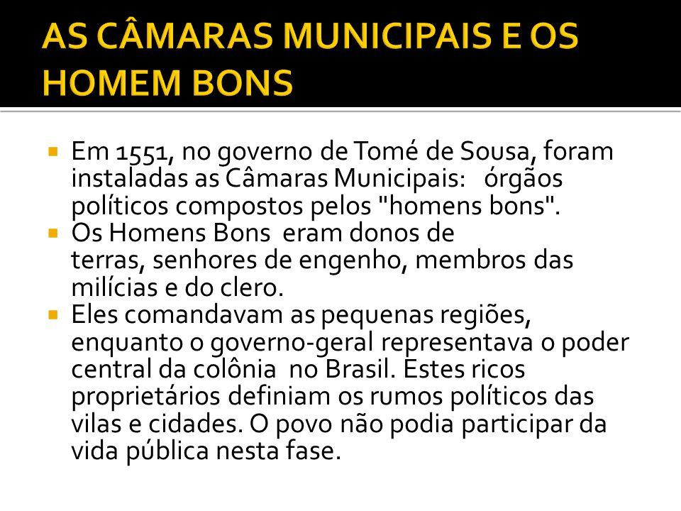 AS CÂMARAS MUNICIPAIS E OS HOMEM BONS