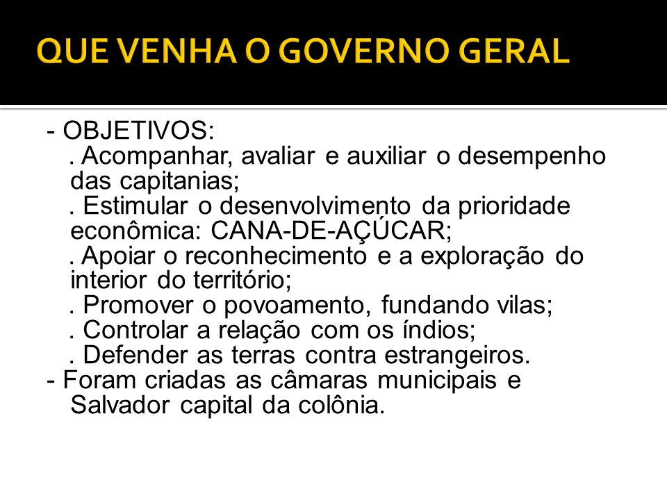 QUE VENHA O GOVERNO GERAL