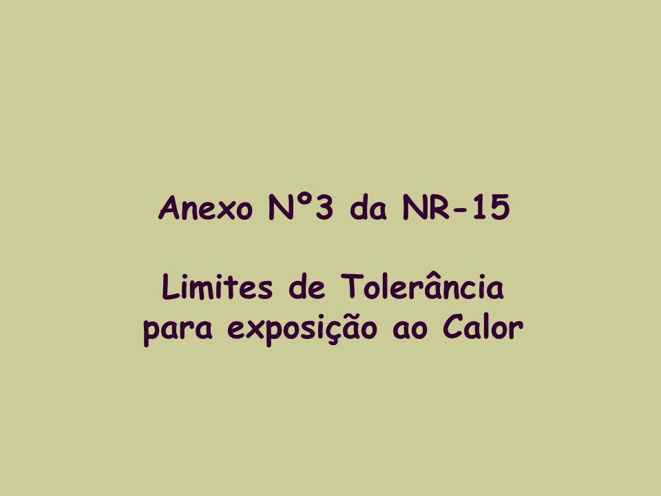 Anexo Nº3 da NR-15 Limites de Tolerância para exposição ao Calor