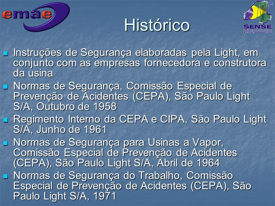 Histórico Instruções de Segurança elaboradas pela Light, em conjunto com as empresas fornecedora e construtora da usina.