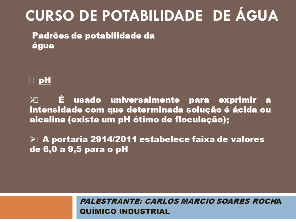 PALESTRANTE: CARLOS MARCIO SOARES ROCHA QUÍMICO INDUSTRIAL