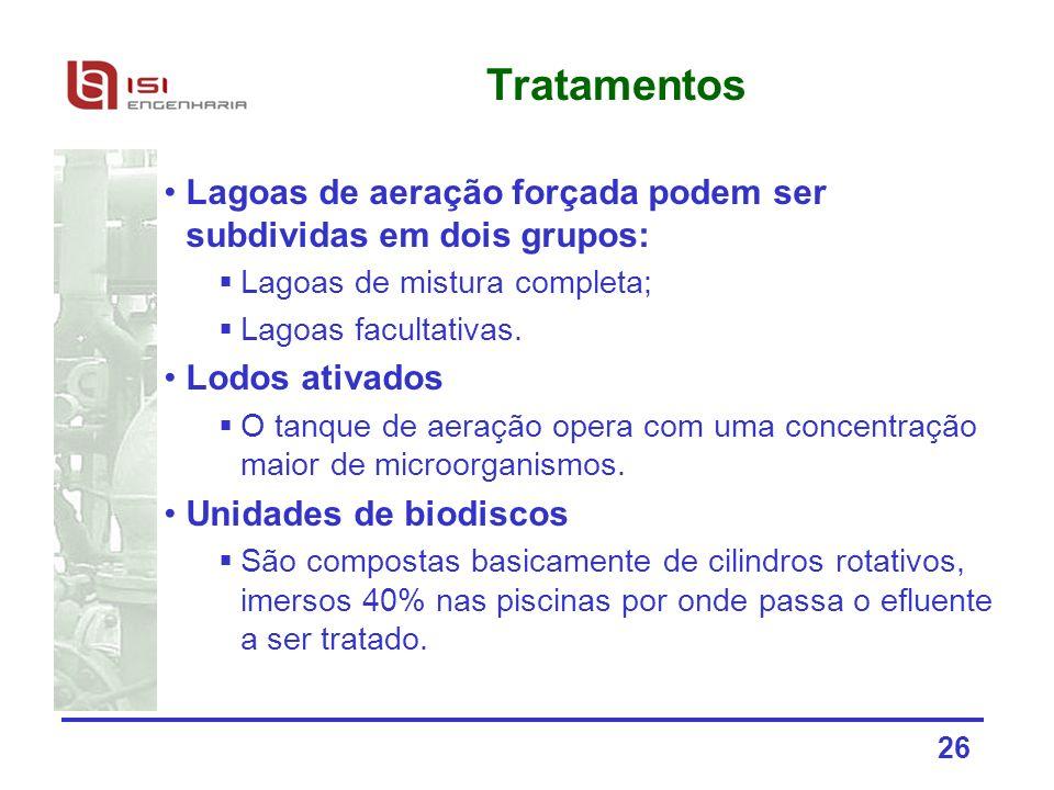 Tratamentos Lagoas de aeração forçada podem ser subdividas em dois grupos: Lagoas de mistura completa;