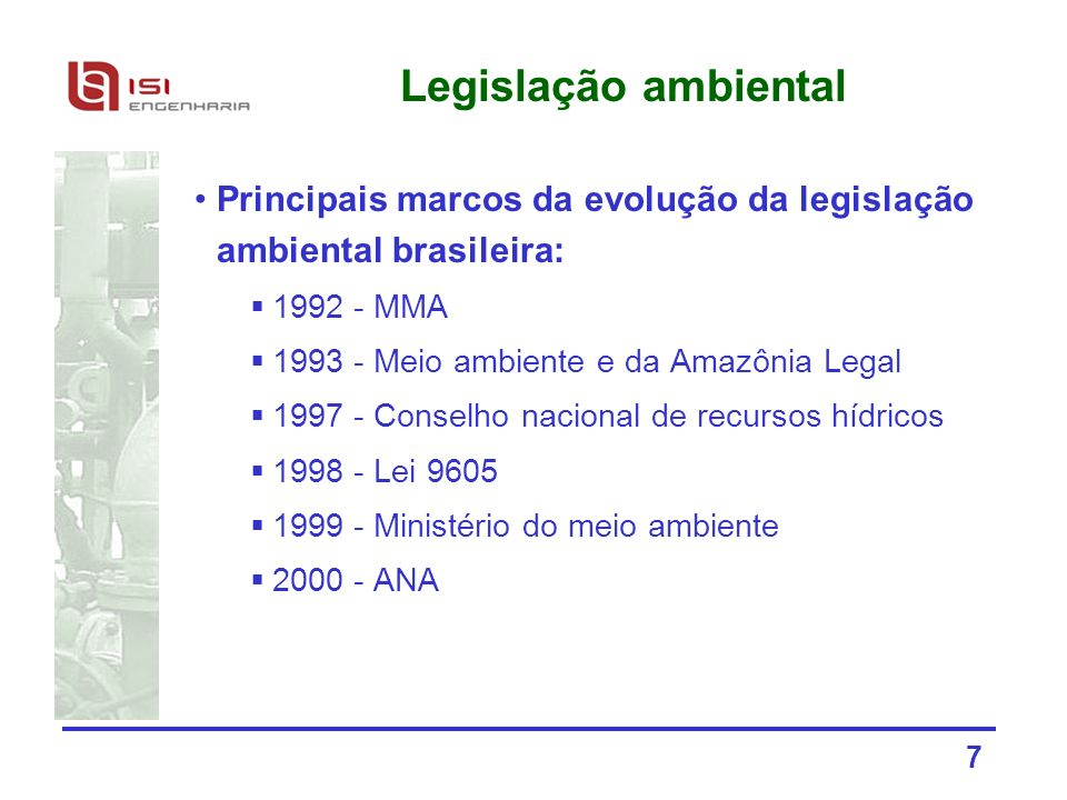Legislação ambiental Principais marcos da evolução da legislação ambiental brasileira: 1992 - MMA.