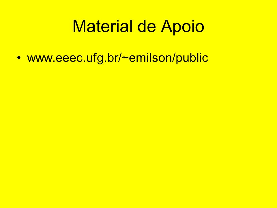 Material de Apoio www.eeec.ufg.br/~emilson/public