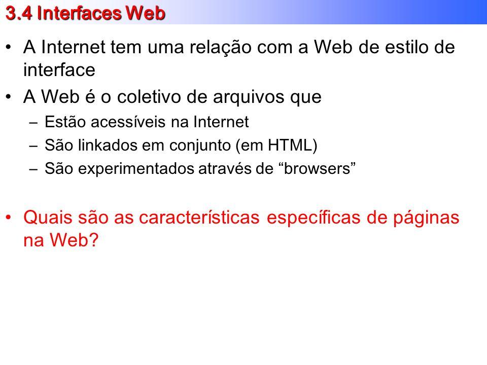 A Internet tem uma relação com a Web de estilo de interface
