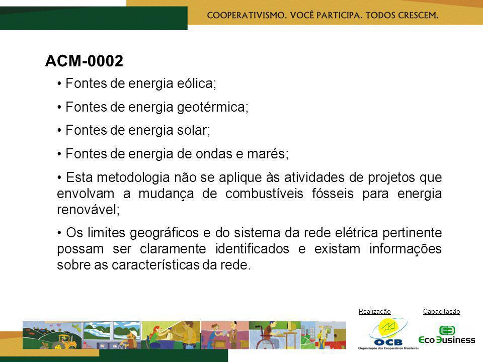 ACM-0002 • Fontes de energia eólica; • Fontes de energia geotérmica;