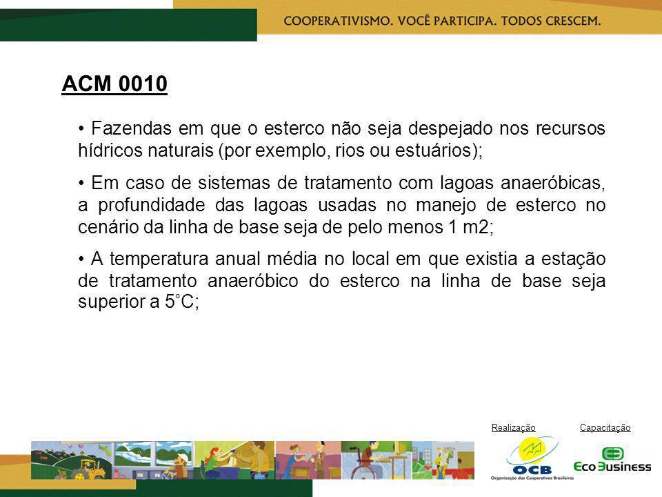 ACM 0010 • Fazendas em que o esterco não seja despejado nos recursos hídricos naturais (por exemplo, rios ou estuários);