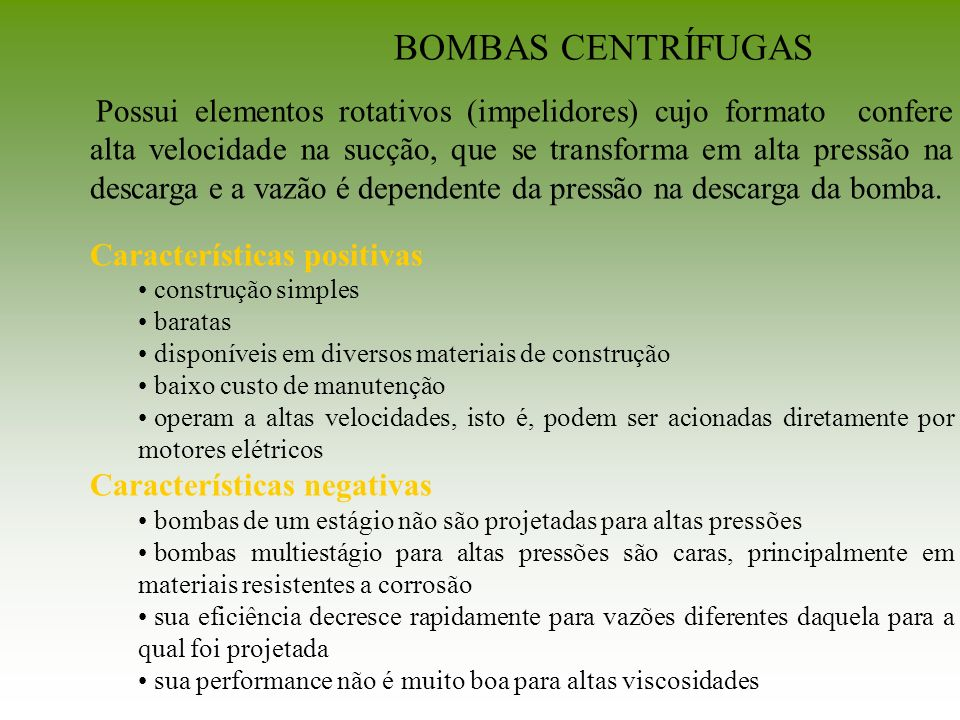 BOMBAS CENTRÍFUGAS Características positivas Características negativas