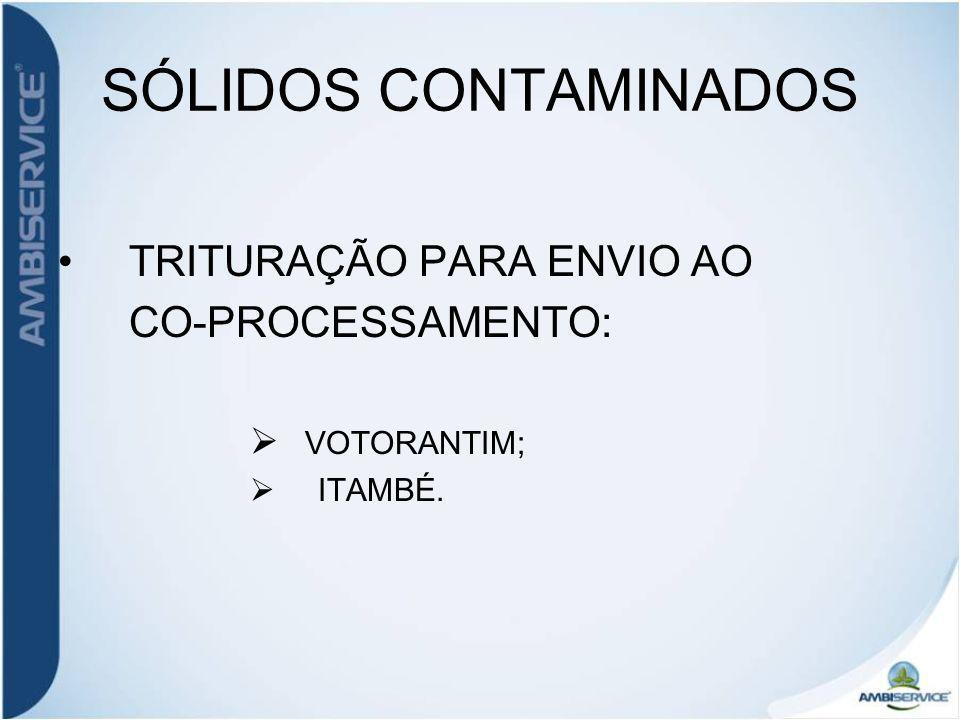 SÓLIDOS CONTAMINADOS TRITURAÇÃO PARA ENVIO AO CO-PROCESSAMENTO: