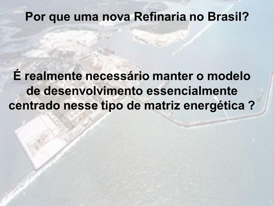 Por que uma nova Refinaria no Brasil