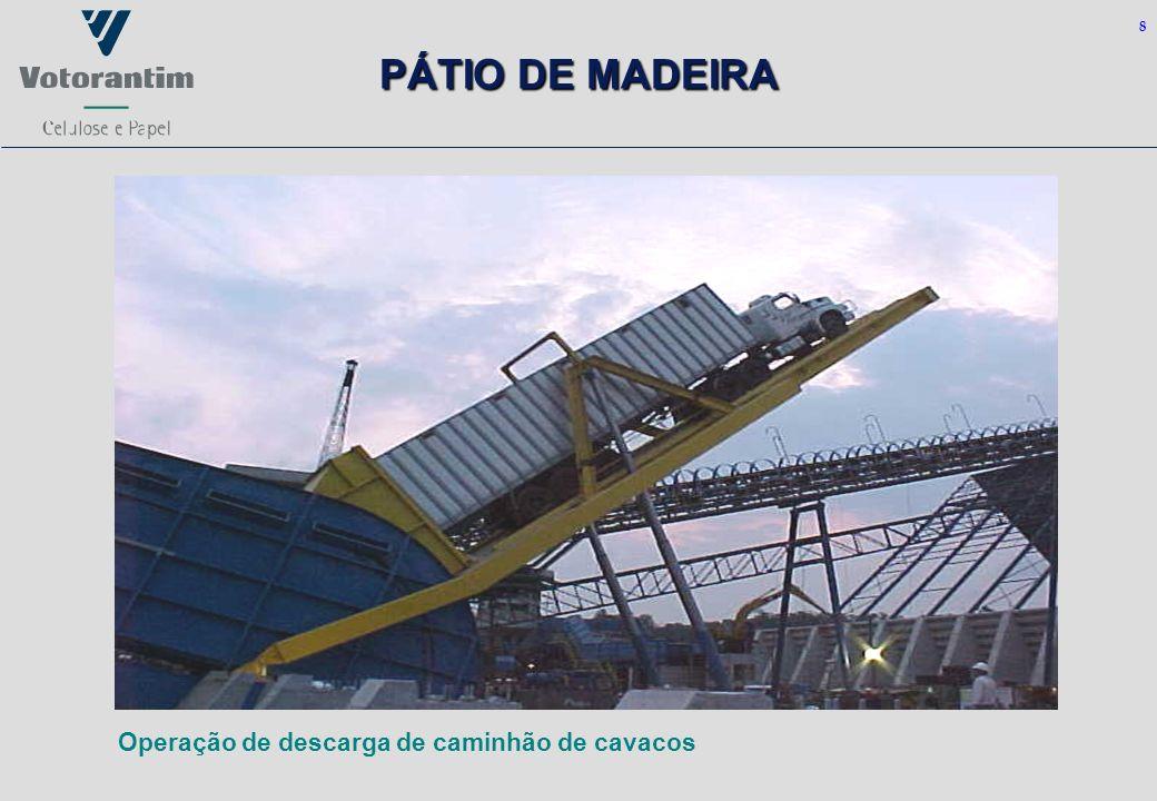 8 PÁTIO DE MADEIRA Operação de descarga de caminhão de cavacos