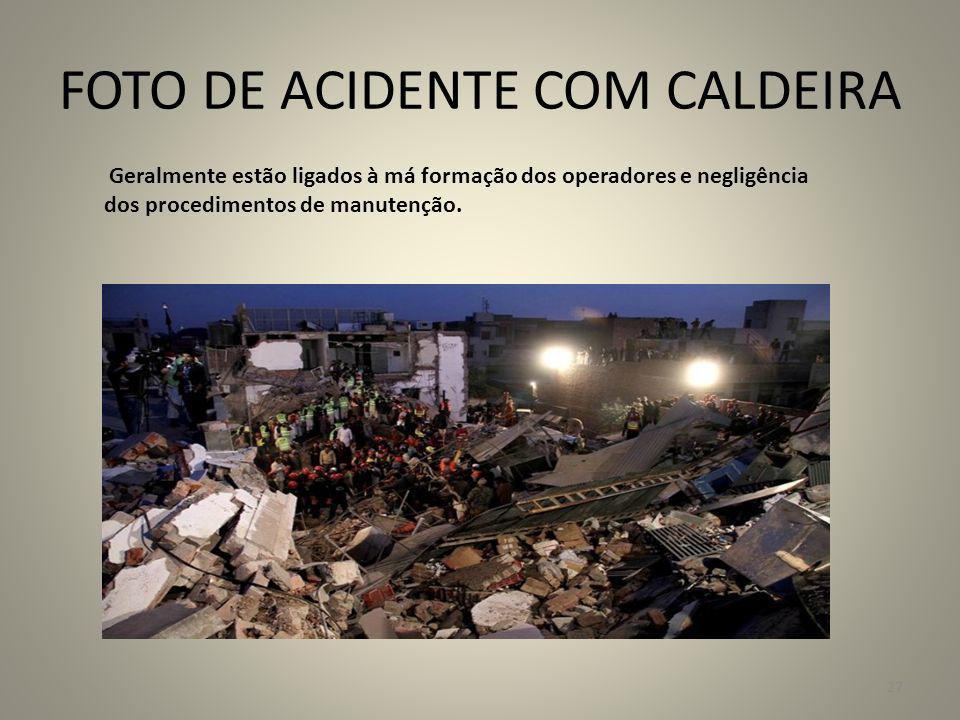 FOTO DE ACIDENTE COM CALDEIRA