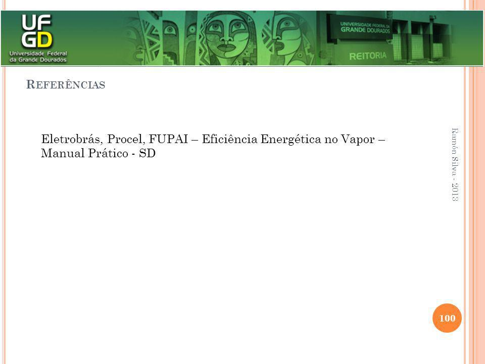 Referências Eletrobrás, Procel, FUPAI – Eficiência Energética no Vapor – Manual Prático - SD.